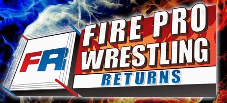 Fire Pro Wrestling Returns!